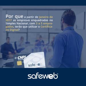 A partir do dia 1º de janeiro de 2017, o uso do Certificado Digital será obrigatório para as empresas optantes pelo Simples Nacional, com mais de 3 funcionários.